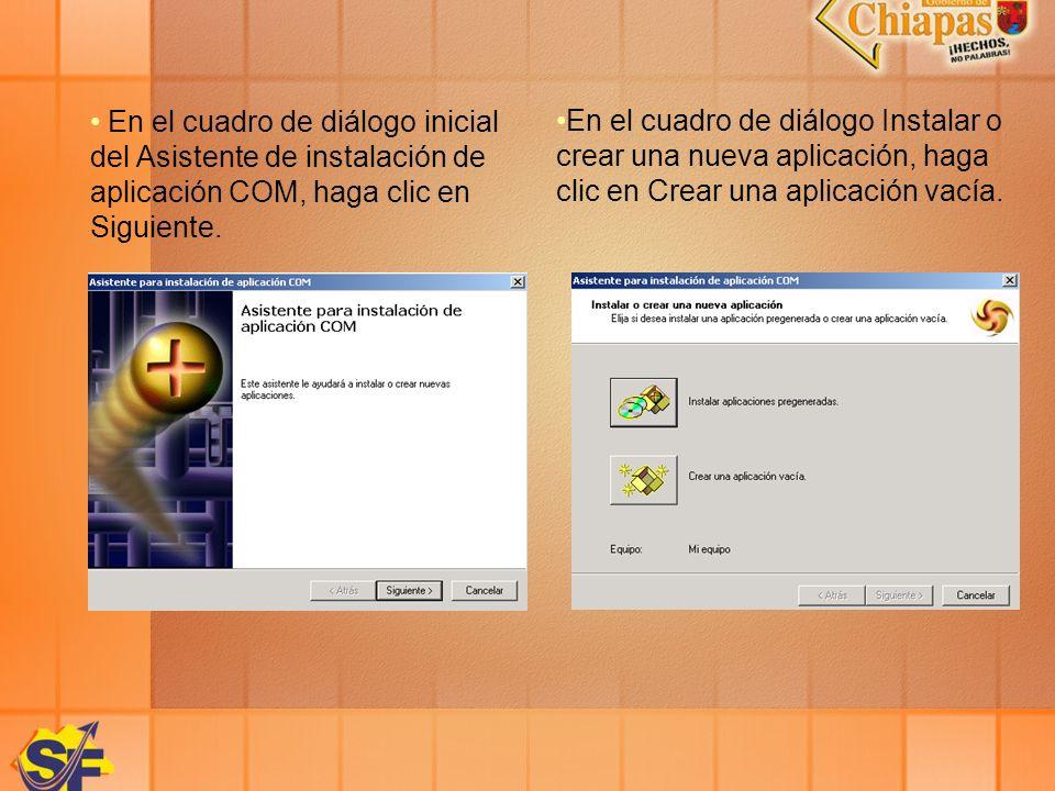 En el cuadro de diálogo inicial del Asistente de instalación de aplicación COM, haga clic en Siguiente. En el cuadro de diálogo Instalar o crear una n
