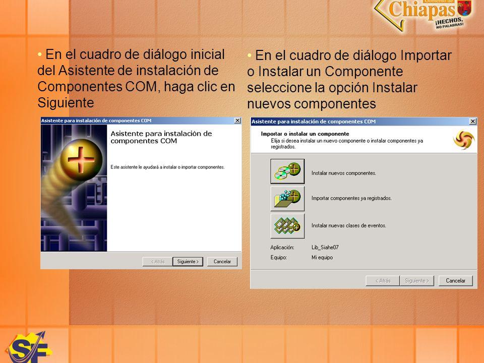 En el cuadro de diálogo inicial del Asistente de instalación de Componentes COM, haga clic en Siguiente En el cuadro de diálogo Importar o Instalar un