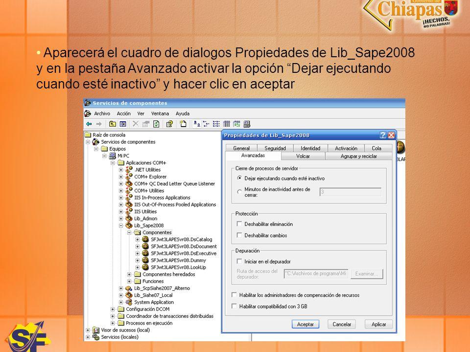 Aparecerá el cuadro de dialogos Propiedades de Lib_Sape2008 y en la pestaña Avanzado activar la opción Dejar ejecutando cuando esté inactivo y hacer c