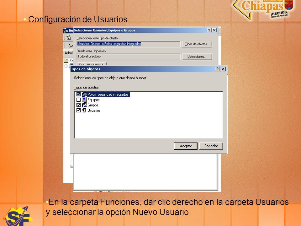 Configuración de Usuarios En la carpeta Funciones, dar clic derecho en la carpeta Usuarios y seleccionar la opción Nuevo Usuario