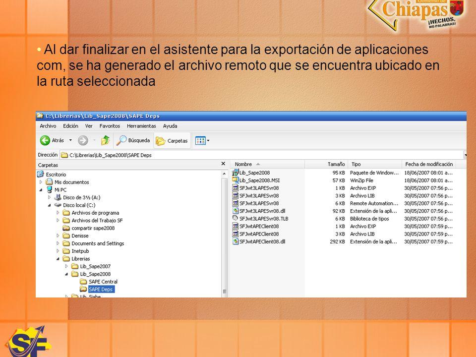 Al dar finalizar en el asistente para la exportación de aplicaciones com, se ha generado el archivo remoto que se encuentra ubicado en la ruta selecci