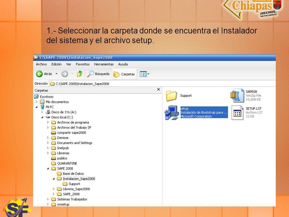 1.- Seleccionar la carpeta donde se encuentra el Instalador del sistema y el archivo setup.