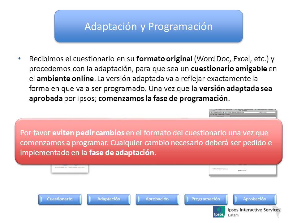 Adaptación y Programación Recibimos el cuestionario en su formato original (Word Doc, Excel, etc.) y procedemos con la adaptación, para que sea un cue