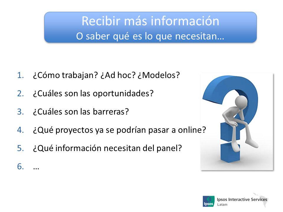 1.¿Cómo trabajan? ¿Ad hoc? ¿Modelos? 2.¿Cuáles son las oportunidades? 3.¿Cuáles son las barreras? 4.¿Qué proyectos ya se podrían pasar a online? 5.¿Qu
