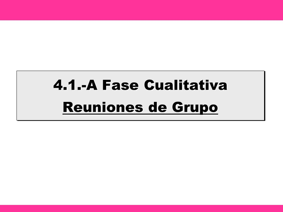 4.1.-A Fase Cualitativa Reuniones de Grupo