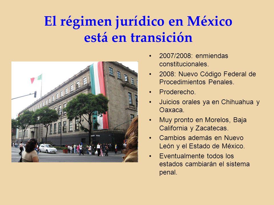El régimen jurídico en México está en transición 2007/2008: enmiendas constitucionales.