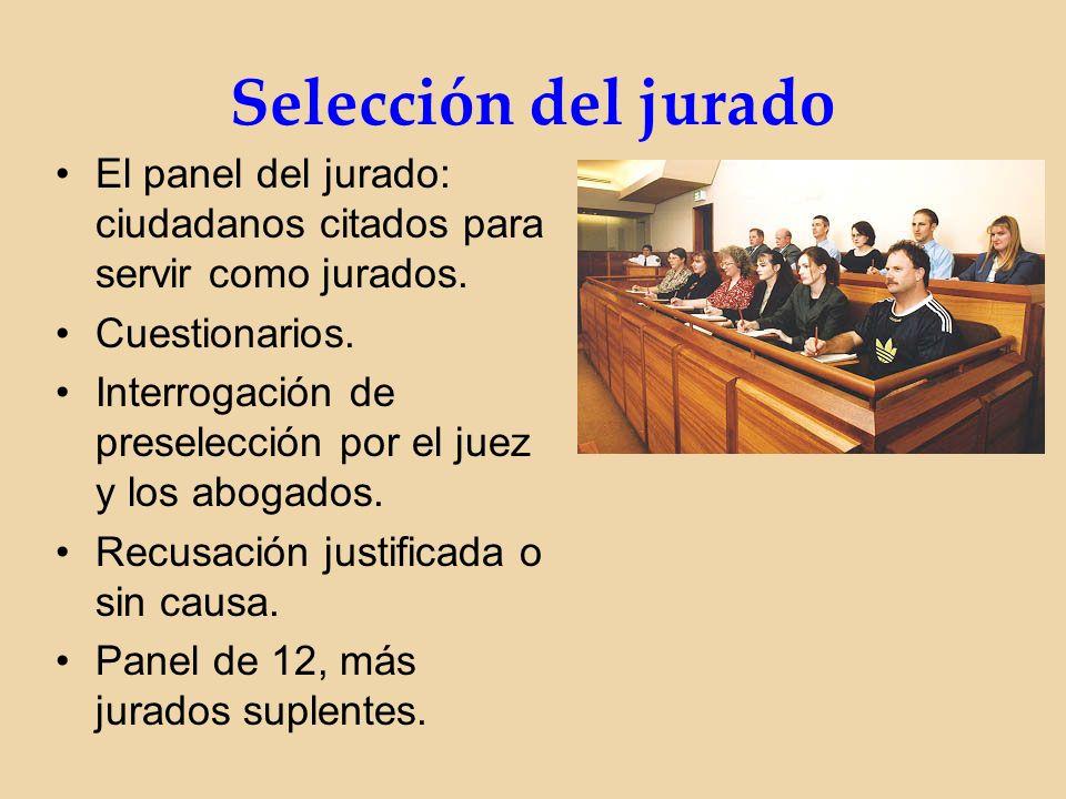 Selección del jurado El panel del jurado: ciudadanos citados para servir como jurados.