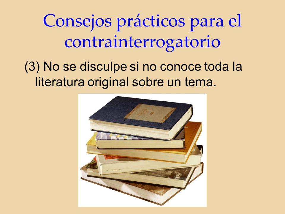 (3) No se disculpe si no conoce toda la literatura original sobre un tema.