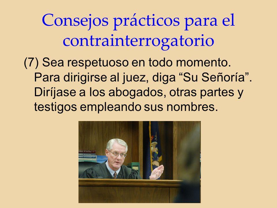 (7) Sea respetuoso en todo momento. Para dirigirse al juez, diga Su Señoría.