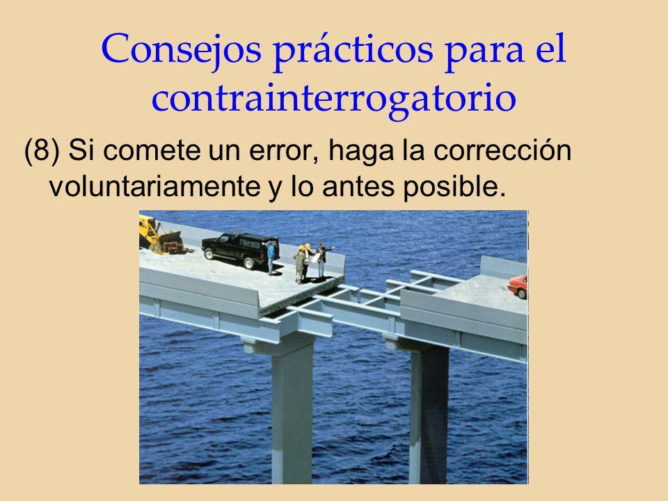 (8) Si comete un error, haga la corrección voluntariamente y lo antes posible.