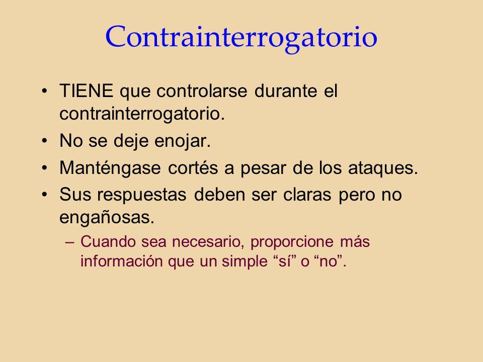Contrainterrogatorio TIENE que controlarse durante el contrainterrogatorio.