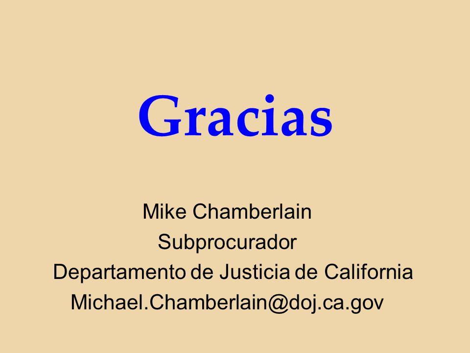Gracias Mike Chamberlain Subprocurador Departamento de Justicia de California Michael.Chamberlain@doj.ca.gov
