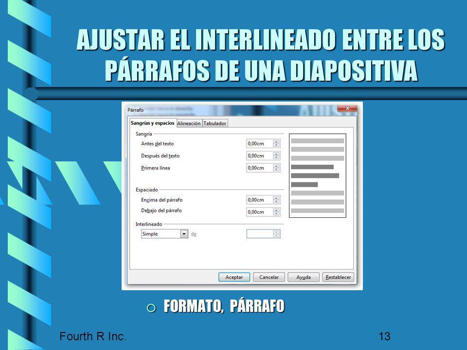 Fourth R Inc. 13 AJUSTAR EL INTERLINEADO ENTRE LOS PÁRRAFOS DE UNA DIAPOSITIVA FORMATO, PÁRRAFO FORMATO, PÁRRAFO