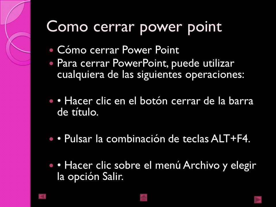 Panel de tareas El Panel de tareas muestra las tareas más utilizadas en Power Point y las clasifica en secciones; por ejemplo, crear una nueva presentación en blanco o abrir una presentación.