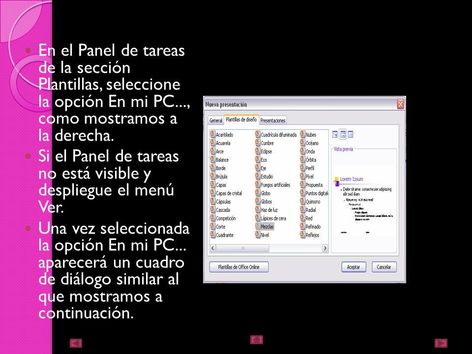 crear una presentación con plantillas A continuación, veremos cómo crear una presentación con una de las plantillas que incorpora el propio Power Poin