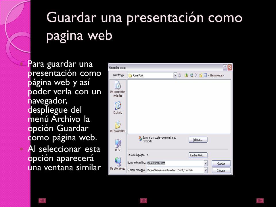 Guardar una presentación ir al menú Archivo y seleccionar la opción Guardar. Si es la primera vez que guardamos la presentación aparecerá una ventana