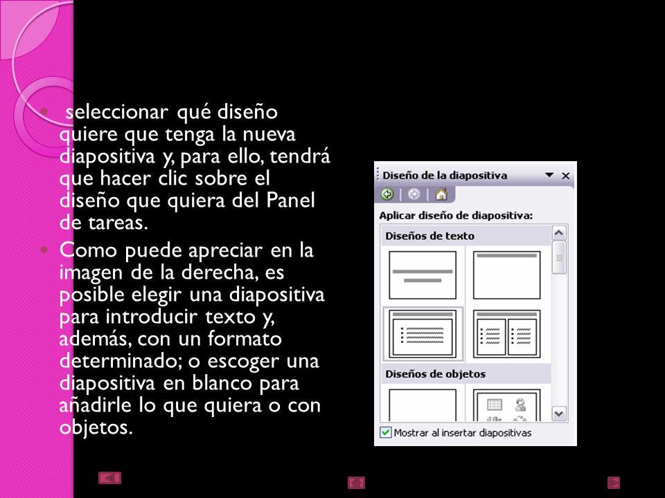 Insertar una nueva diapositiva Pulse en el botón que se encuentra en la barra de Formato. Puede hacerlo también a través de la barra de Menús seleccio