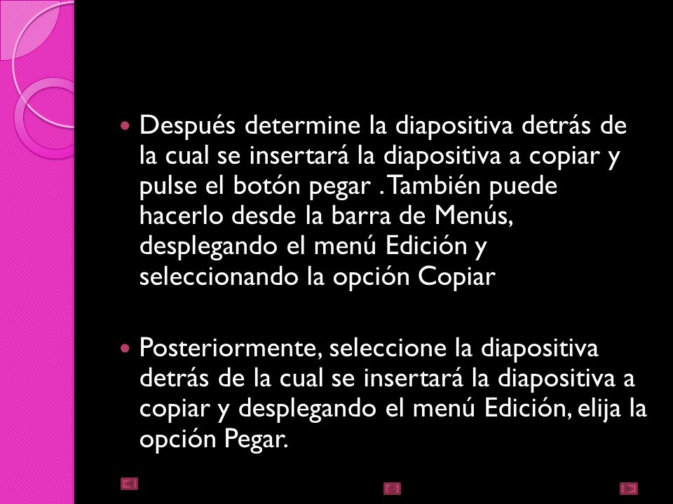 Copiar una diapositiva Si está situado en la vista Normal, aconsejamos seleccione la pestaña de diapositiva del área de esquema, ya que será más fácil