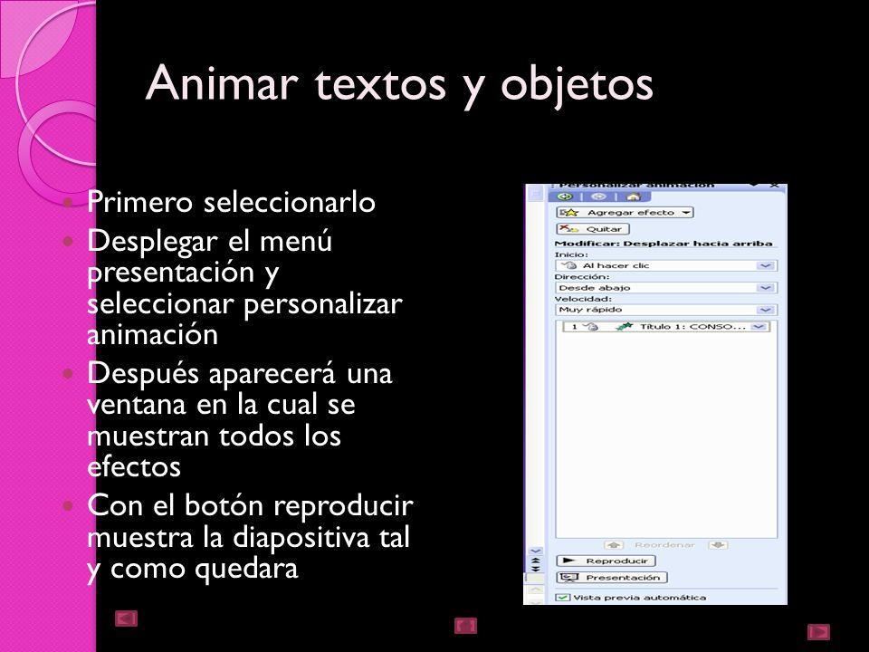 Animaciones y transiciones En las presentaciones podemos dar movimiento a los objetos que forman parte de ellas e, incluso, al texto, lo que las hace