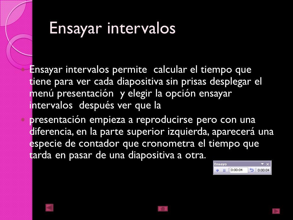 minuto, 00:50 segundos, etc.). Si quiere aplicar estas características a todas las diapositivas, pulse el botón Aplicar a todas las diapositivas Si qu