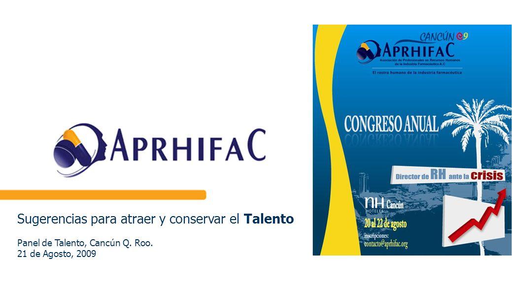 Sugerencias para atraer y conservar el Talento Panel de Talento, Cancún Q. Roo. 21 de Agosto, 2009