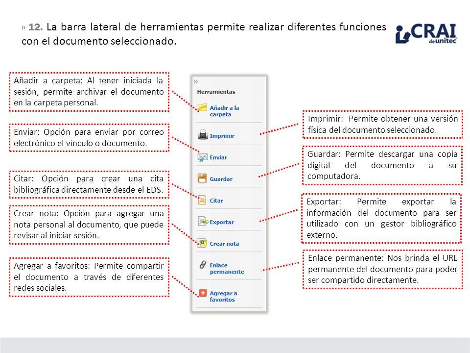 » 12. La barra lateral de herramientas permite realizar diferentes funciones con el documento seleccionado. Imprimir: Permite obtener una versión físi