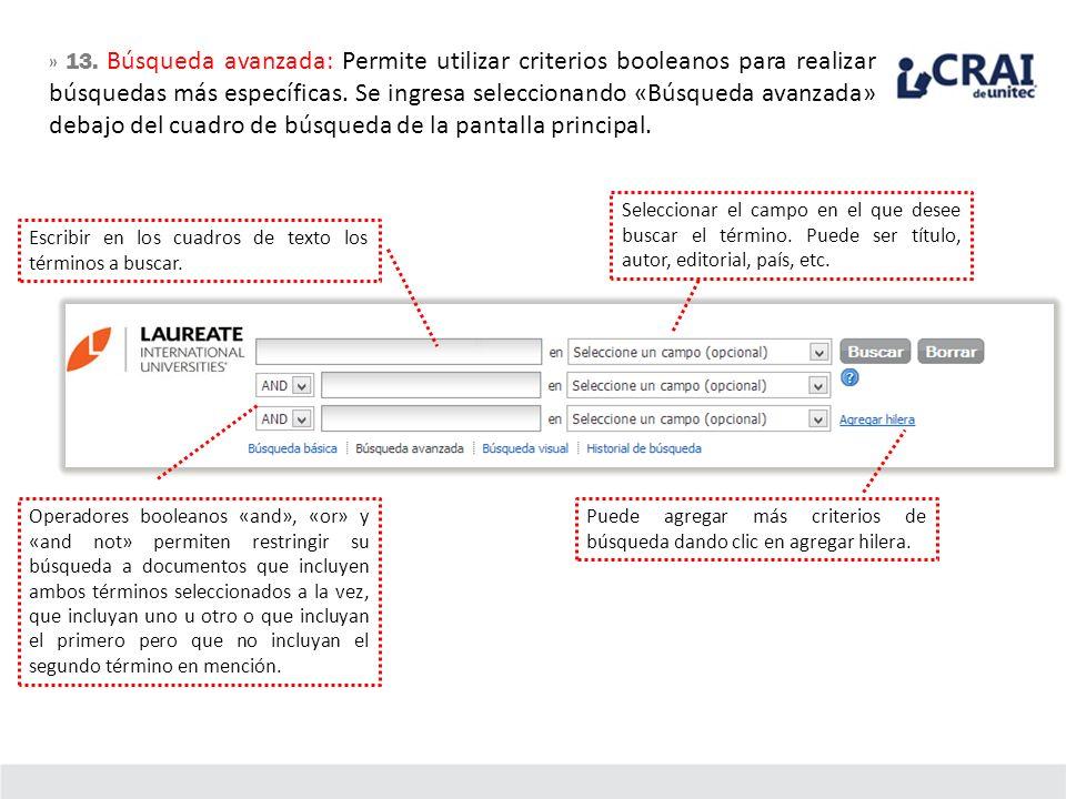 » 13. Búsqueda avanzada: Permite utilizar criterios booleanos para realizar búsquedas más específicas. Se ingresa seleccionando «Búsqueda avanzada» de