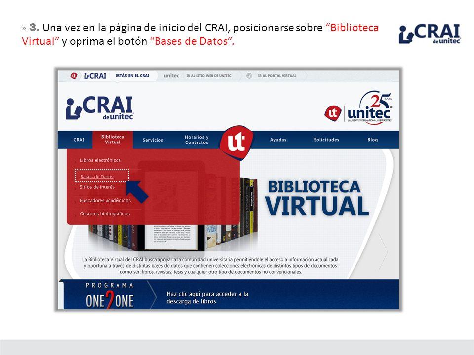 » 3. Una vez en la página de inicio del CRAI, posicionarse sobre Biblioteca Virtual y oprima el botón Bases de Datos.