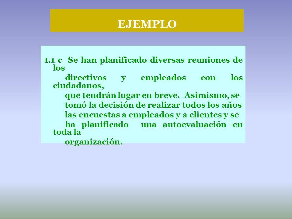EJEMPLO 1.1 c Se han planificado diversas reuniones de los directivos y empleados con los ciudadanos, que tendrán lugar en breve. Asimismo, se tomó la