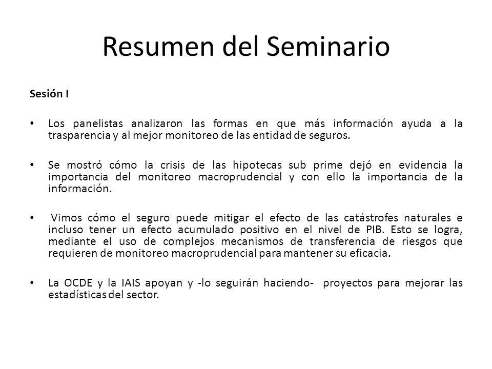 Resumen del Seminario Sesión II Esta sesión estuvo dedicada revisar el estado y las tendencias del sector asegurador en América Latina.