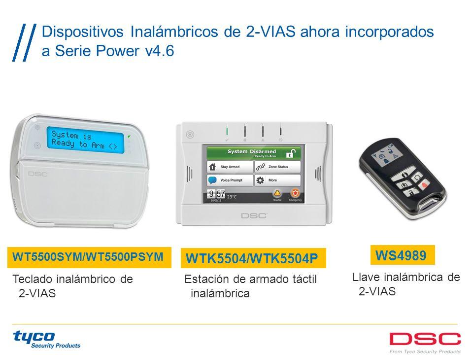 Dispositivos Inalámbricos de 2-VIAS ahora incorporados a Serie Power v4.6 Teclado inalámbrico de 2-VIAS Estación de armado táctil inalámbrica Llave in