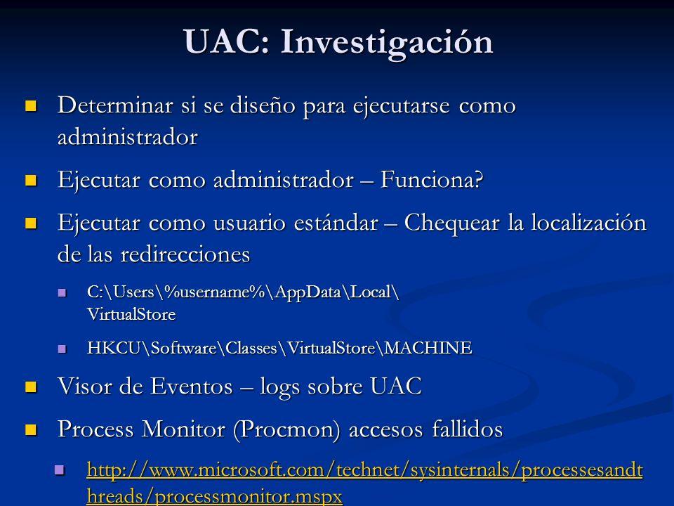 UAC: Investigación Determinar si se diseño para ejecutarse como administrador Determinar si se diseño para ejecutarse como administrador Ejecutar como