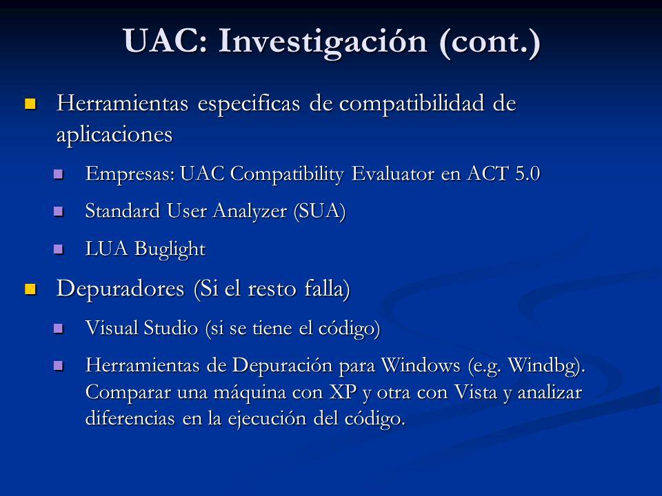 UAC: Investigación (cont.) Herramientas especificas de compatibilidad de aplicaciones Herramientas especificas de compatibilidad de aplicaciones Empre