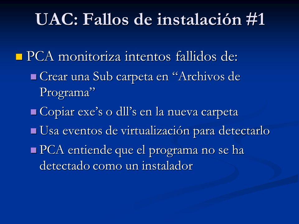 UAC: Fallos de instalación #1 PCA monitoriza intentos fallidos de: PCA monitoriza intentos fallidos de: Crear una Sub carpeta en Archivos de Programa