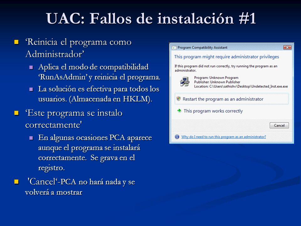 UAC: Fallos de instalación #1 Reinicia el programa como Administrador Reinicia el programa como Administrador Aplica el modo de compatibilidad RunAsAd
