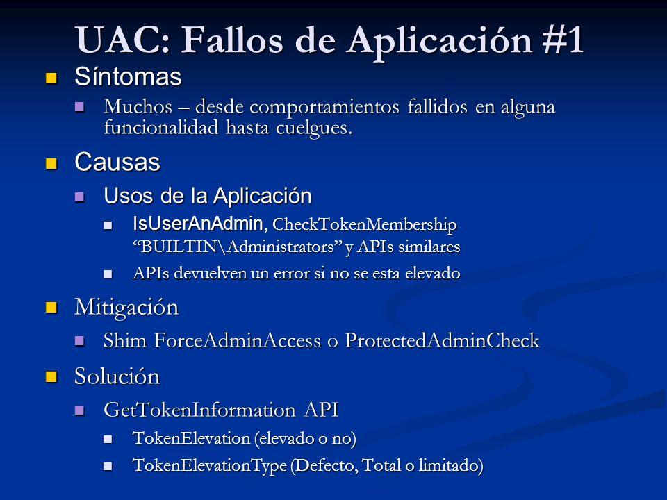 UAC: Fallos de Aplicación #1 Síntomas Síntomas Muchos – desde comportamientos fallidos en alguna funcionalidad hasta cuelgues. Muchos – desde comporta