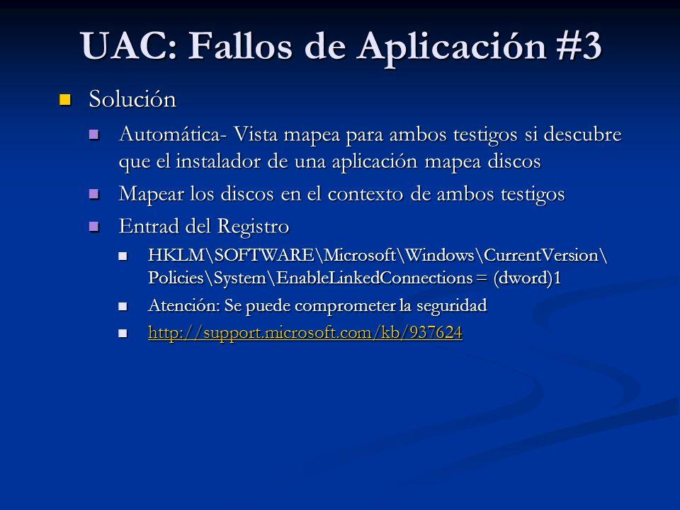 UAC: Fallos de Aplicación #3 Solución Solución Automática- Vista mapea para ambos testigos si descubre que el instalador de una aplicación mapea disco