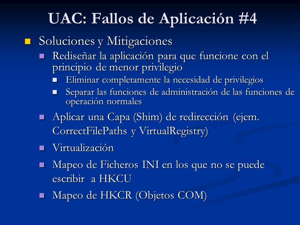 UAC: Fallos de Aplicación #4 Soluciones y Mitigaciones Soluciones y Mitigaciones Rediseñar la aplicación para que funcione con el principio de menor p