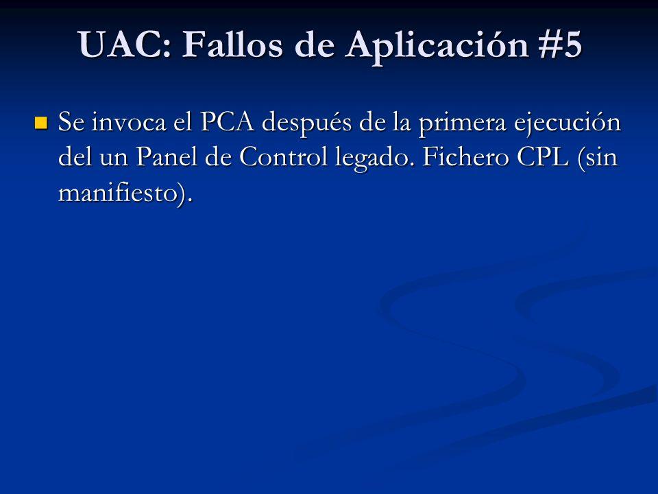 UAC: Fallos de Aplicación #5 Se invoca el PCA después de la primera ejecución del un Panel de Control legado. Fichero CPL (sin manifiesto). Se invoca