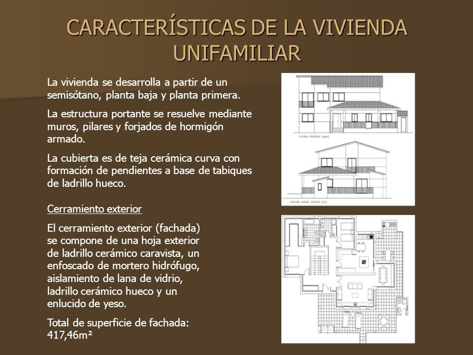 CARACTERÍSTICAS DE LA VIVIENDA UNIFAMILIAR La vivienda se desarrolla a partir de un semisótano, planta baja y planta primera. La estructura portante s