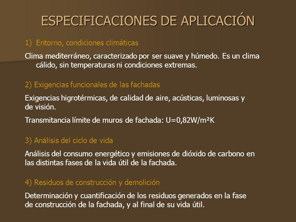 ESPECIFICACIONES DE APLICACIÓN 1)Entorno, condiciones climáticas Clima mediterráneo, caracterizado por ser suave y húmedo. Es un clima cálido, sin tem
