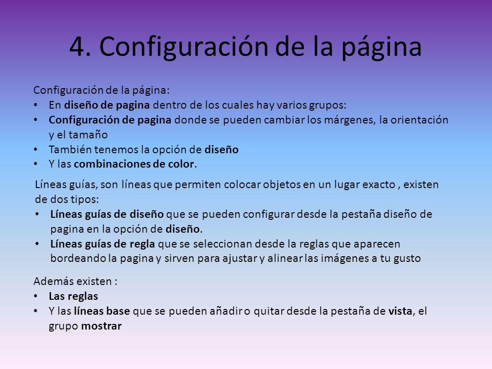 4. Configuración de la página Configuración de la página: En diseño de pagina dentro de los cuales hay varios grupos: Configuración de pagina donde se