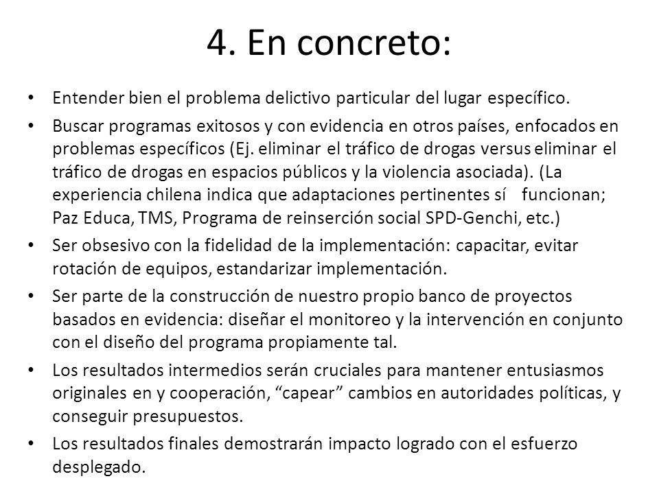 4.En concreto: Entender bien el problema delictivo particular del lugar específico.