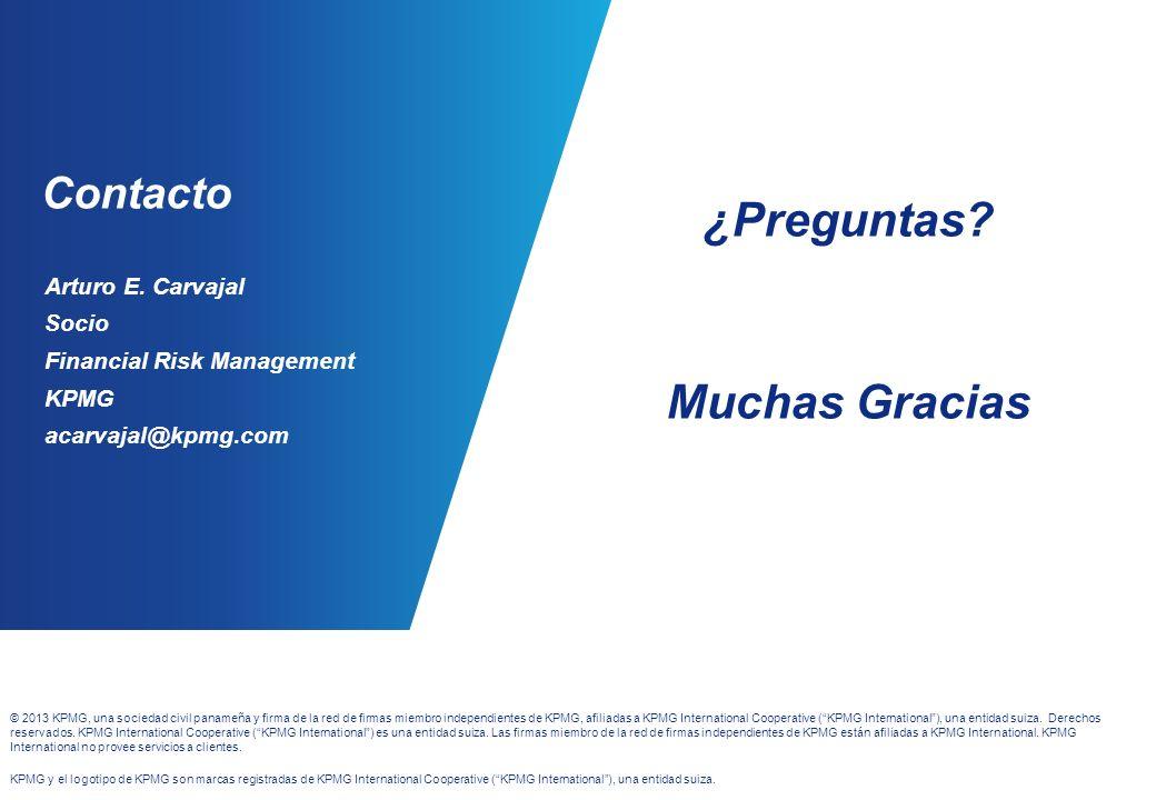 Contacto Arturo E. Carvajal Socio Financial Risk Management KPMG acarvajal@kpmg.com ¿Preguntas? Muchas Gracias © 2013 KPMG, una sociedad civil panameñ