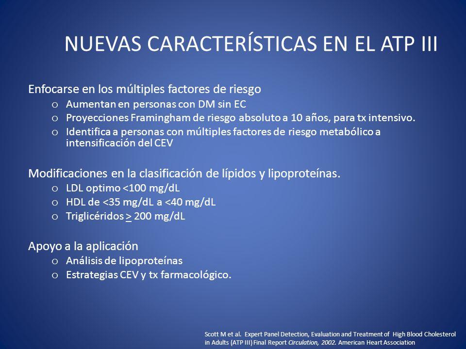 Múltiples factores de riesgo.Riesgo a 10 años 10% LDL < 130 Control de otros factores de riesgo.
