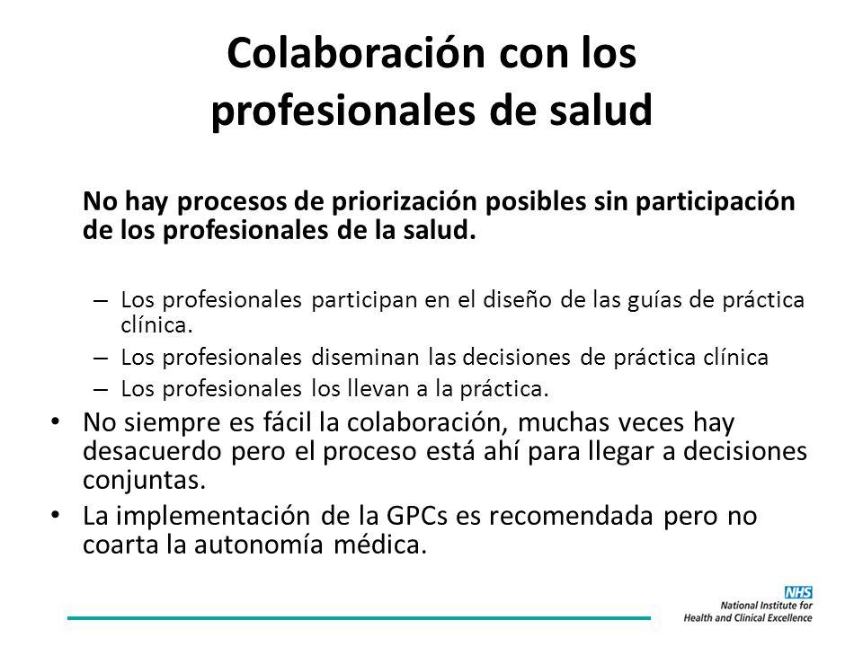 Colaboración con los profesionales de salud No hay procesos de priorización posibles sin participación de los profesionales de la salud.