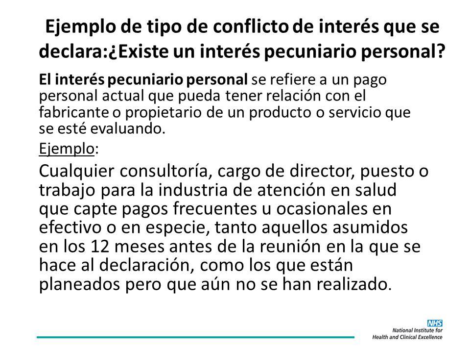 Ejemplo de tipo de conflicto de interés que se declara:¿Existe un interés pecuniario personal.