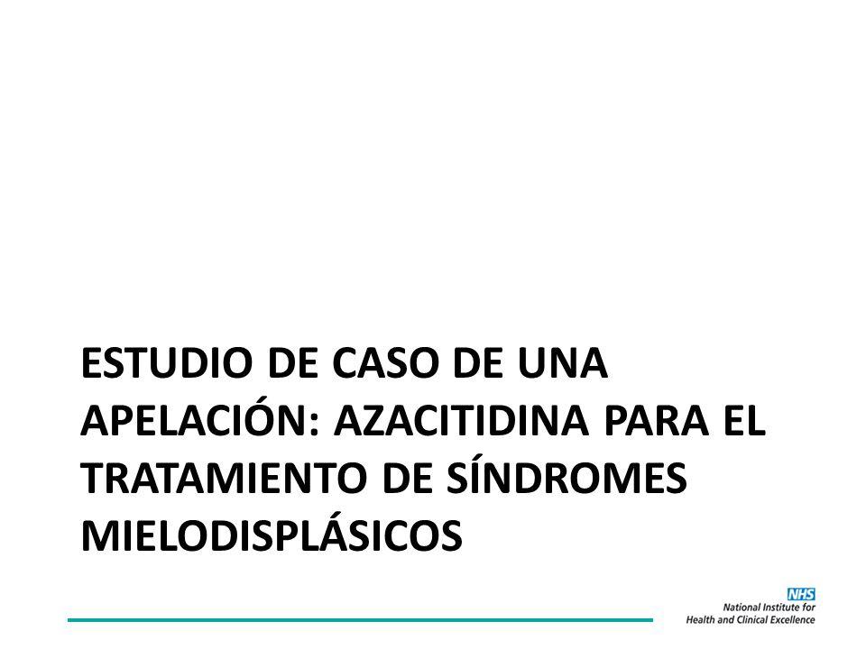 ESTUDIO DE CASO DE UNA APELACIÓN: AZACITIDINA PARA EL TRATAMIENTO DE SÍNDROMES MIELODISPLÁSICOS