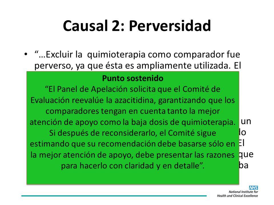 Causal 2: Perversidad …Excluir la quimioterapia como comparador fue perverso, ya que ésta es ampliamente utilizada.