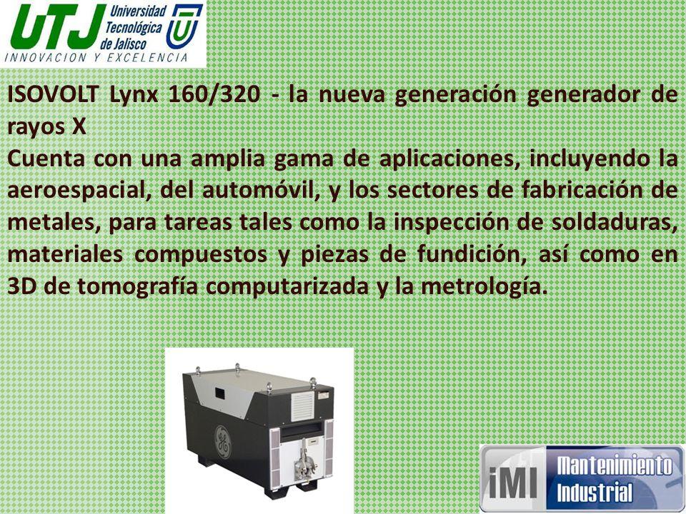 ISOVOLT Lynx 160/320 - la nueva generación generador de rayos X Cuenta con una amplia gama de aplicaciones, incluyendo la aeroespacial, del automóvil, y los sectores de fabricación de metales, para tareas tales como la inspección de soldaduras, materiales compuestos y piezas de fundición, así como en 3D de tomografía computarizada y la metrología.